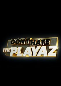 Picture Don't Hate the Playaz Episode 5