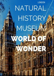 Picture Natural History Museum: World of Wonder Episode 3