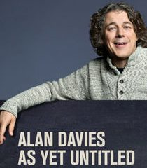 Picture Alan Davies: As Yet Untitled Chin Chin Bitches