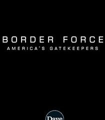 Picture Border Force: America's Gatekeepers Episode 7