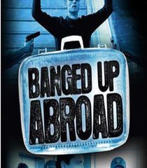 Picture Banged Up Abroad The Mother's Load